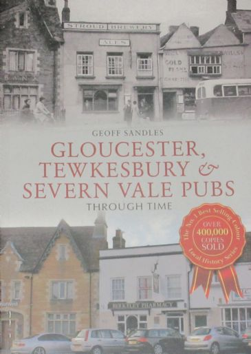 Gloucester, Tewkesbury & Severn Vale Pubs Through Time, by Geoff Sandles